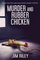 Murder And Rubber Chicken