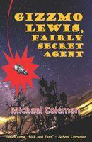Gizzmo Lewis, Fairly Secret Agent