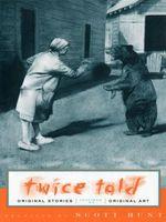Twice Told: Original Stories Inspired by Original Art