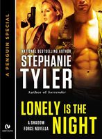Lonely is the Night by Stephanie Tyler