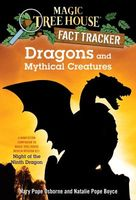Dragons and Mythical Creatures: A Nonfiction Companion to Magic Tree House Merlin Mission Serie