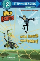 Wild Insects and Spiders! by Chris Kratt; Martin Kratt