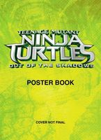 Teenage Mutant Ninja Turtles: Out of the Shadows Poster Book