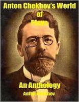 Anton Chekhov's World of Plays
