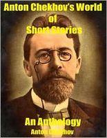 Anton Chekhov's World of Short Stories