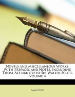 The Novels And Miscellaneous Works Of Daniel Defoe