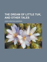 The Dream of Little Tuk, and Other Tales