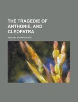 The Tragedie of Anthonie, and Cleopatra