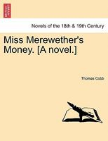 Miss Merewether's Money. (A Novel.)