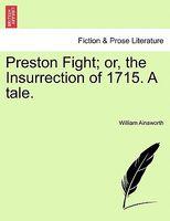 Preston Fight; Or, The Insurrection Of 1715