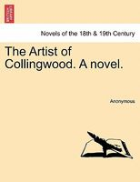 The Artist of Collingwood. a Novel.