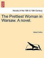 The Prettiest Woman In Warsaw. A Novel.