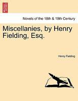 Miscellanies, By Henry Fielding, Esq.