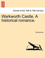 Warkworth Castle. A historical romance.