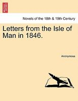 Letters from the Isle of Man in 1846.