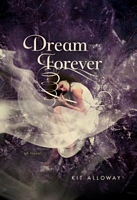 Dream Forever by Kit Alloway