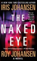 The Naked Eye by Iris Johansen; Roy Johansen