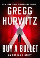 Buy a Bullet: An Orphan X Story