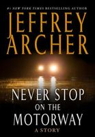 Never Stop on the Motorway by Jeffrey Archer