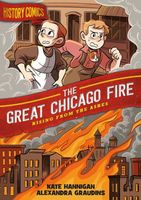 The Great Chicago Fire: Rising From the Ashes