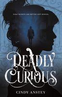 Deadly Curious