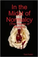 In the Midst of Normalcy: The House Murder