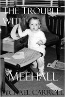 The Trouble With Meehall