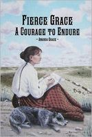 Fierce Grace: A Courage to Endure