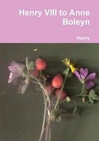 Henry VIII to Anne Boleyn