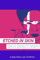 Etched in Skin on a Sunlit Night