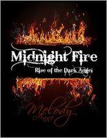 Midnight Fire / Phoenix Falling / Dusk