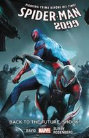 Spider-Man 2099, Volume 7: Back to the Future, Shock!