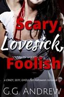 Scary, Lovesick, Foolish: A Halloween Romance