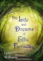 The Life and Dreams of Effie Farraday