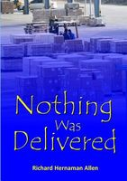 Nothing Was Delivered