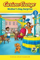 Curious George Mother's Day Surprise