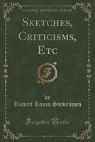 Sketches, Criticisms, Etc