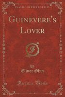 The Sequence / Guinevere's Lover
