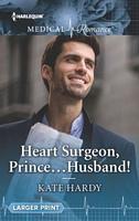 Heart Surgeon, Prince...Husband!