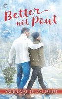 Better Not Pout by Annabeth Albert