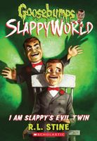 I Am Slappy's Evil Twin by R.L. Stine