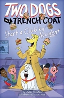 Two Dogs in a Trench Coat Start a Club by Accident