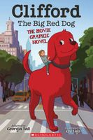 Clifford the Big Red Dog: The Movie Graphic Novel