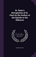 St. Peter's Recognition of St. Paul As the Author of the Epistle to the Hebrews