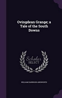 Ovingdean Grange; a Tale of the South Downs