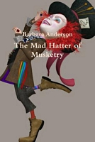 The Mad Hatter of Musketry
