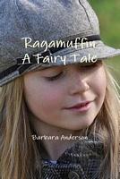 Ragamuffin, a Fairy Tale