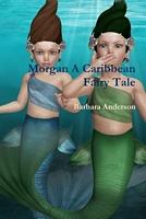 Morgan a Caribbean Fairy Tale