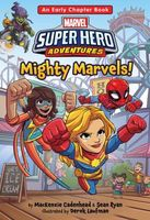 Marvel Super Hero Adventures Mighty Marvels!: An Early Chapter Book