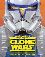 Star Wars: The Clone Wars Anthology: Stories of Light and Dark